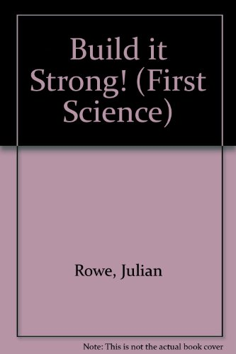 9780749614850: Build it Strong! (First Science)