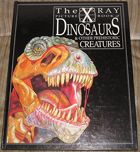 9780749615604: X Ray Picture Book of Dinosaurs and Other Prehistoric Creatures (X-ray picture books)