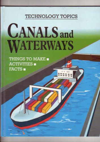 Canals and Waterways (Technology Topics): Chris Oxlade, Jeremy