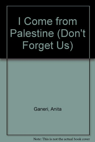 DON'T FORGET US: PALESTINE (9780749616953) by Anita Ganeri