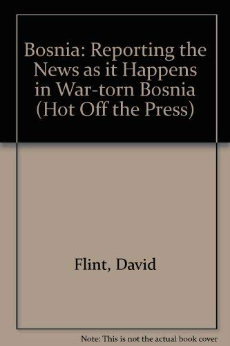 9780749617141: Bosnia: Reporting the News as it Happens in War-torn Bosnia (Hot Off the Press)