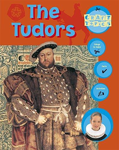 9780749617981: The Tudors (Craft Topics)