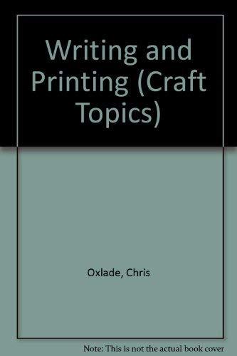 9780749618704: Writing and Printing (Craft Topics)