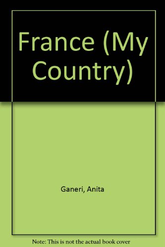 9780749619527: France (My Country)