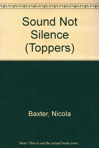 9780749619664: Sound Not Silence (Toppers)