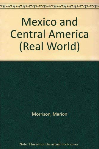 9780749619770: Mexico and Central America (Real World)