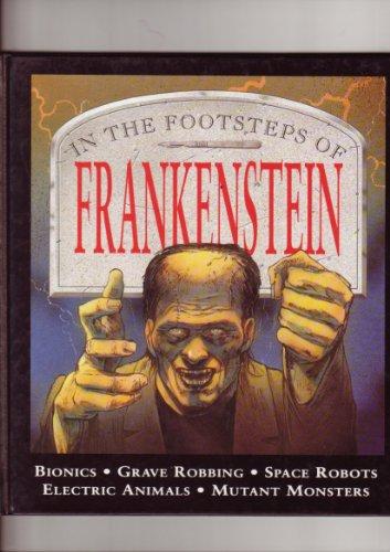 IN THE FOOTSTEPS OF FRANKENSTEIN: Parker, Steve & Shelley, Mary