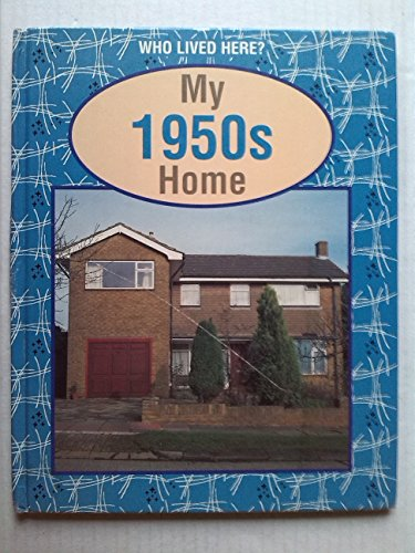 9780749620301: My 1950s Home (Who Lived Here?)