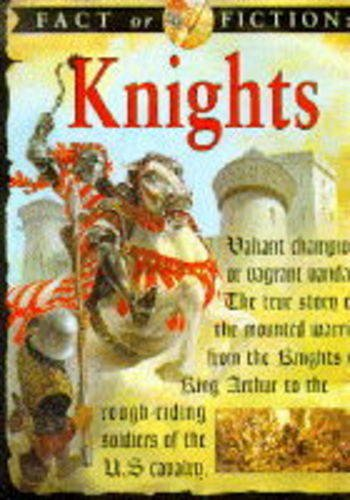 9780749622176: Knights (Fact or Fiction)