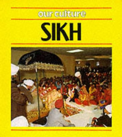 9780749622725: Sikh (Our Culture)