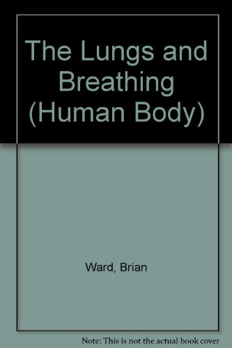 9780749622787: The Lungs and Breathing (Human Body)