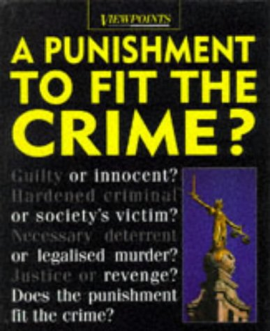 9780749623807: A Punishment to Fit the Crime? (Viewpoints)