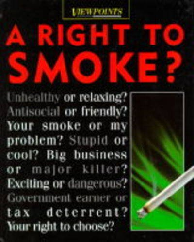 9780749623814: A Right to Smoke? (Viewpoints)