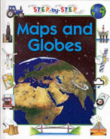 9780749623951: Maps and Globes (Step By Step)