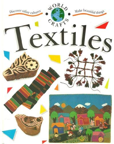9780749624019: Textiles (World Crafts)