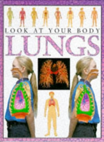 9780749624620: The Lungs (Look at Your Body)