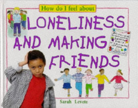 9780749624927: How Do I Feel About Loneliness and Making Friends