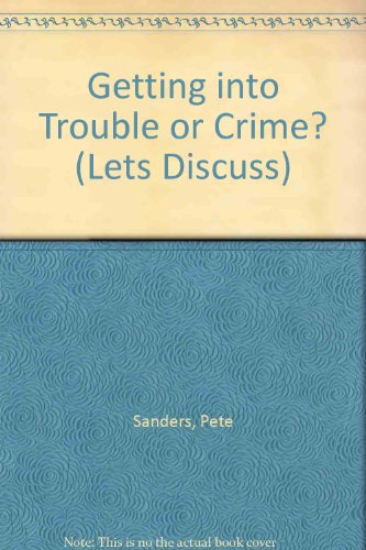 9780749624934: Getting into Trouble or Crime? (Let's Discuss)