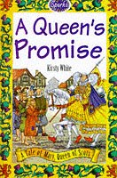 A Queen's Promise: A Tale of Mary,: Kirsty White
