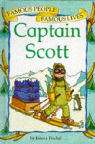 9780749625979: Captain Scott (Famous People, Famous Lives)