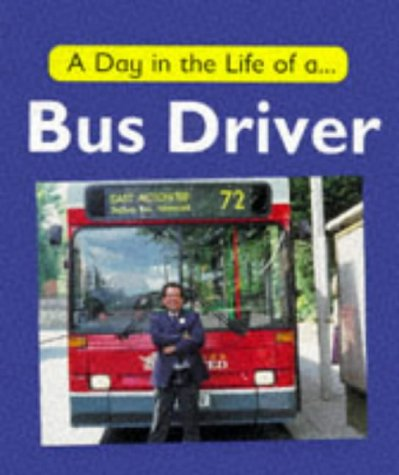 9780749626174: A Day in the Life of a Bus Driver
