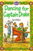 Dancing for Captain Drake (Sparks Paperbacks) (9780749626266) by Karen Wallace