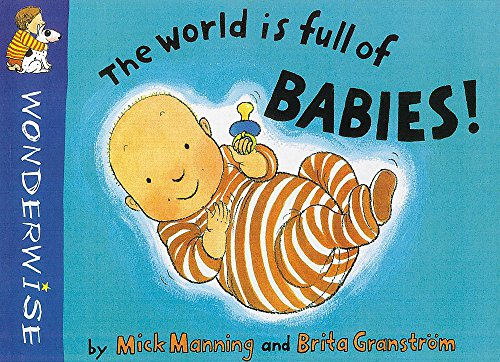 9780749627522: The World is Full of Babies (Wonderwise)