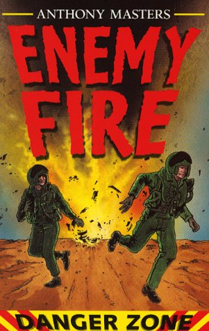 Enemy Fire (Danger Zone) (0749627980) by Anthony Masters