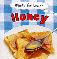 9780749628024: Honey (What's For Lunch)
