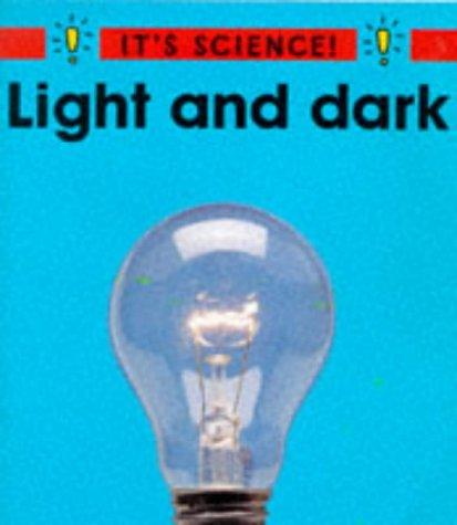 9780749629038: Light and Dark (It's Science!)
