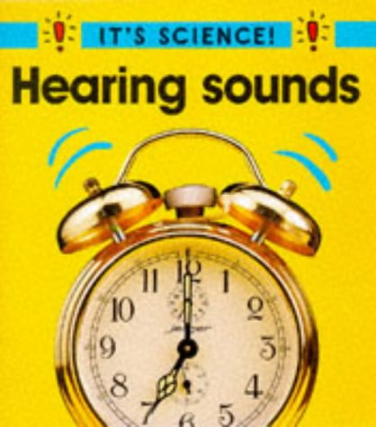 9780749629045: Hearing Sounds (It's Science!)