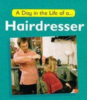 A Day in the Life of a Hairdresser (0749629711) by Watson, Carol