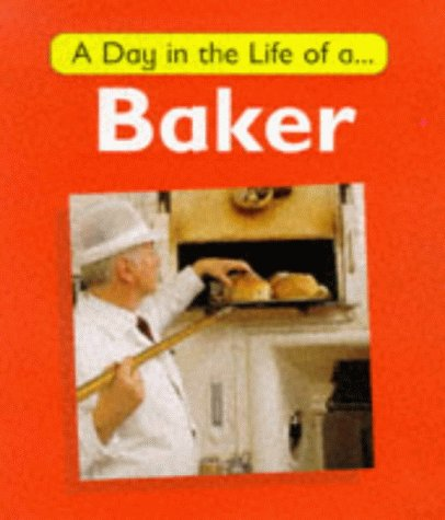 A Day in the Life of a Baker (0749629886) by Watson, Carol