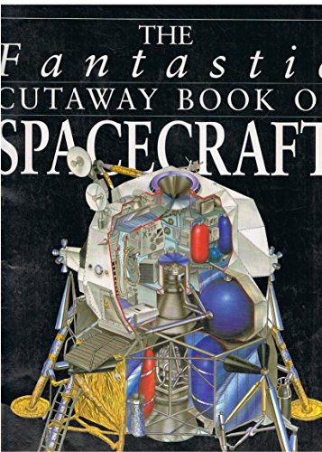The Fantastic Cutaway Book of Spacecraft (First book of American Indians): Kirkwood, Jon