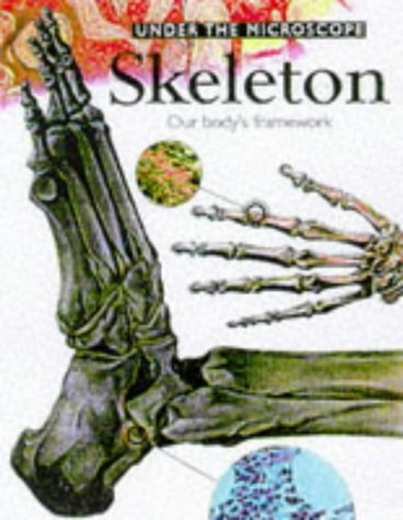 9780749630713: The Skeleton (Under the Microscope)