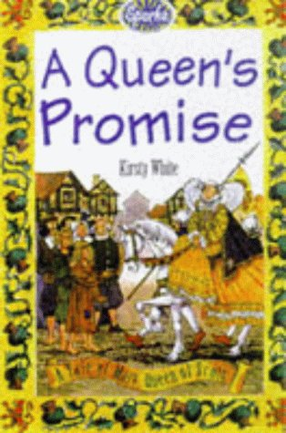 A Queen's Promise: A Tale of Mary,: White, Kirsty