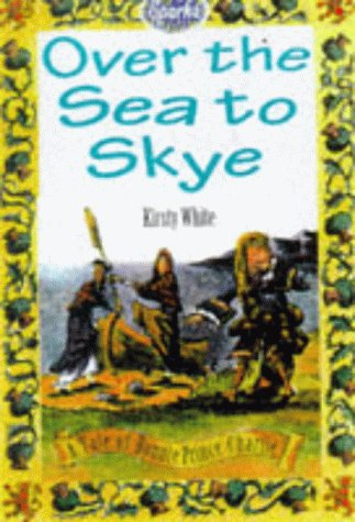 Over the Sea to Skye: A Tale: White, Kirsty