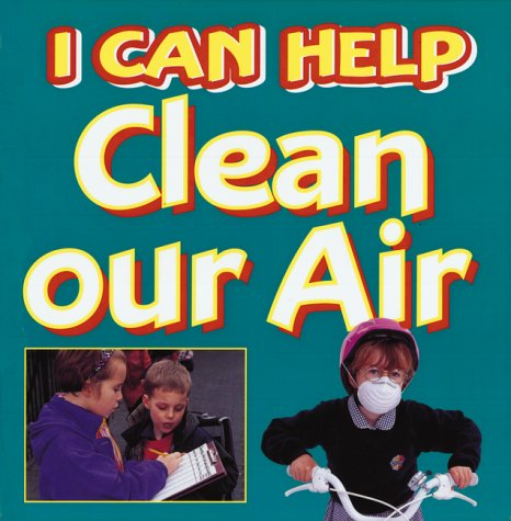 9780749631994: I Can Help Clean Our Air