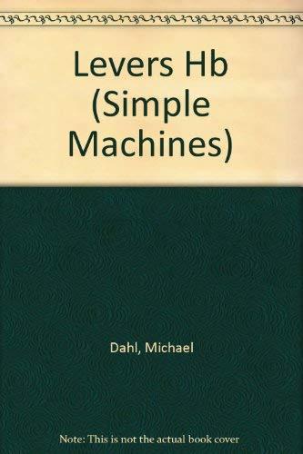 Levers (Simple Machines): Michael Dahl