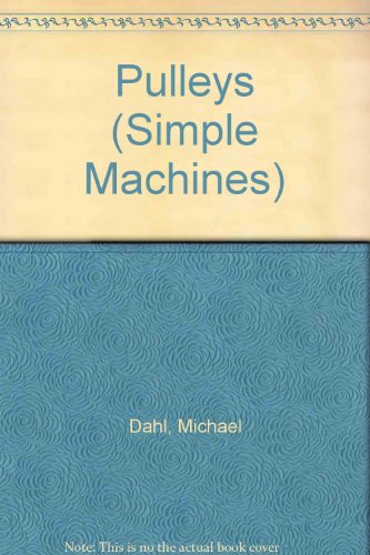 Pulleys Hb (Simple Machines): Michael Dahl