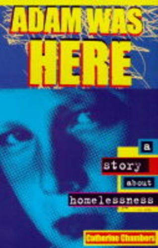 9780749632854: Adam Was Here: A Story About Homelessness (Horizons)