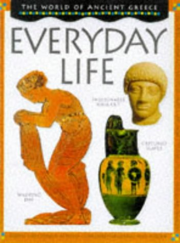 9780749632939: Everyday Life (World of Ancient Greece)