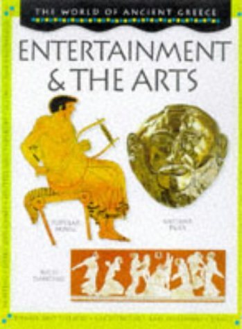 9780749632946: Entertainment and the Arts (World of Ancient Greece)