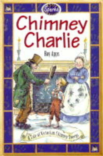 9780749633516: Chimney Charlie: A Tale of Victorian Chimney Sweeps (Sparks)