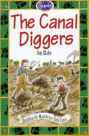 9780749633561: The Canal Diggers: A Tale of the Manchester Ship Canal (Sparks)