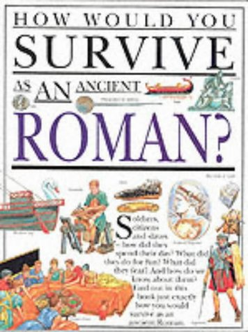 9780749635039: Roman (How Would You Survive)