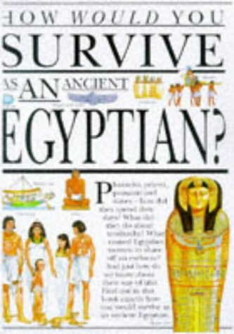 How Would You Survive as an Ancient Egyptian?: Jacqueline Morley