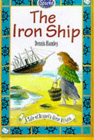 The Iron Ship: A Tale of Brunel's: Hamley, Dennis
