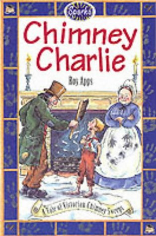 9780749635510: Chimney Charlie: A Tale of Victorian Chimney Sweeps (Sparks)