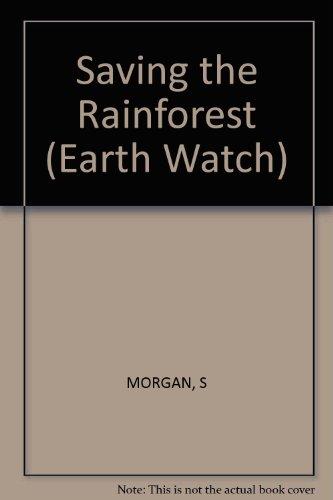 9780749635923: Saving the Rainforest (Earth Watch)